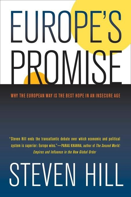 Europe's Promise: Why the European Way Is the Best Hope in an Insecure Age EB9780520944503