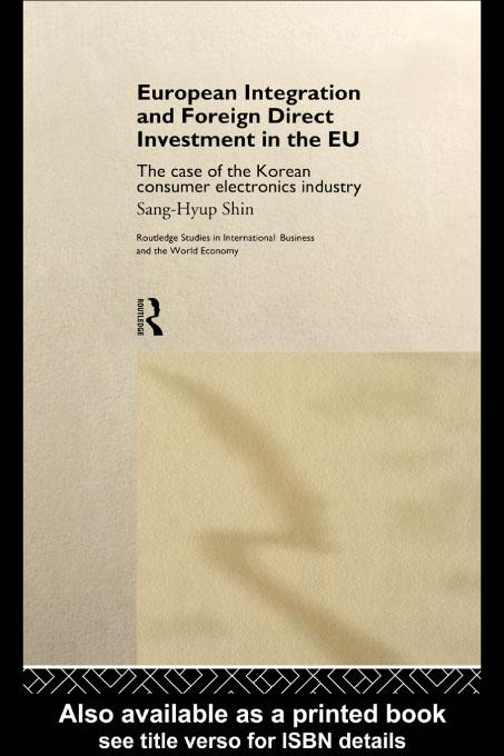 European Integration and Foreign Direct Investment in the EU EB9780203195994