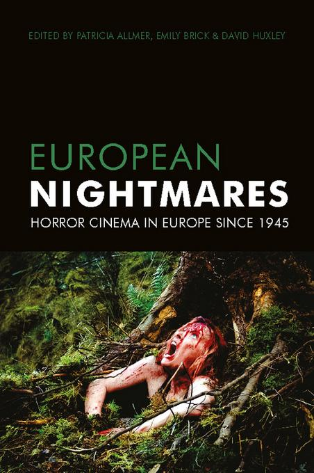 European Nightmares: Horror Cinema in Europe Since the 1945 EB9780231850087