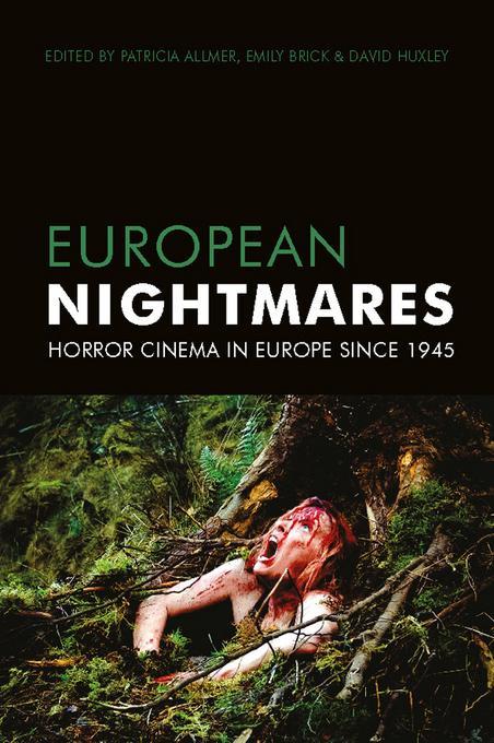 European Nightmares: Horror Cinema in Europe Since the 1945 EB9780231850087