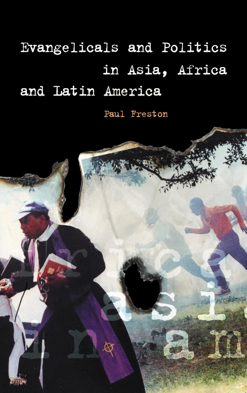 Evangelicals and Politics in Asia, Africa and Latin America EB9780511192098