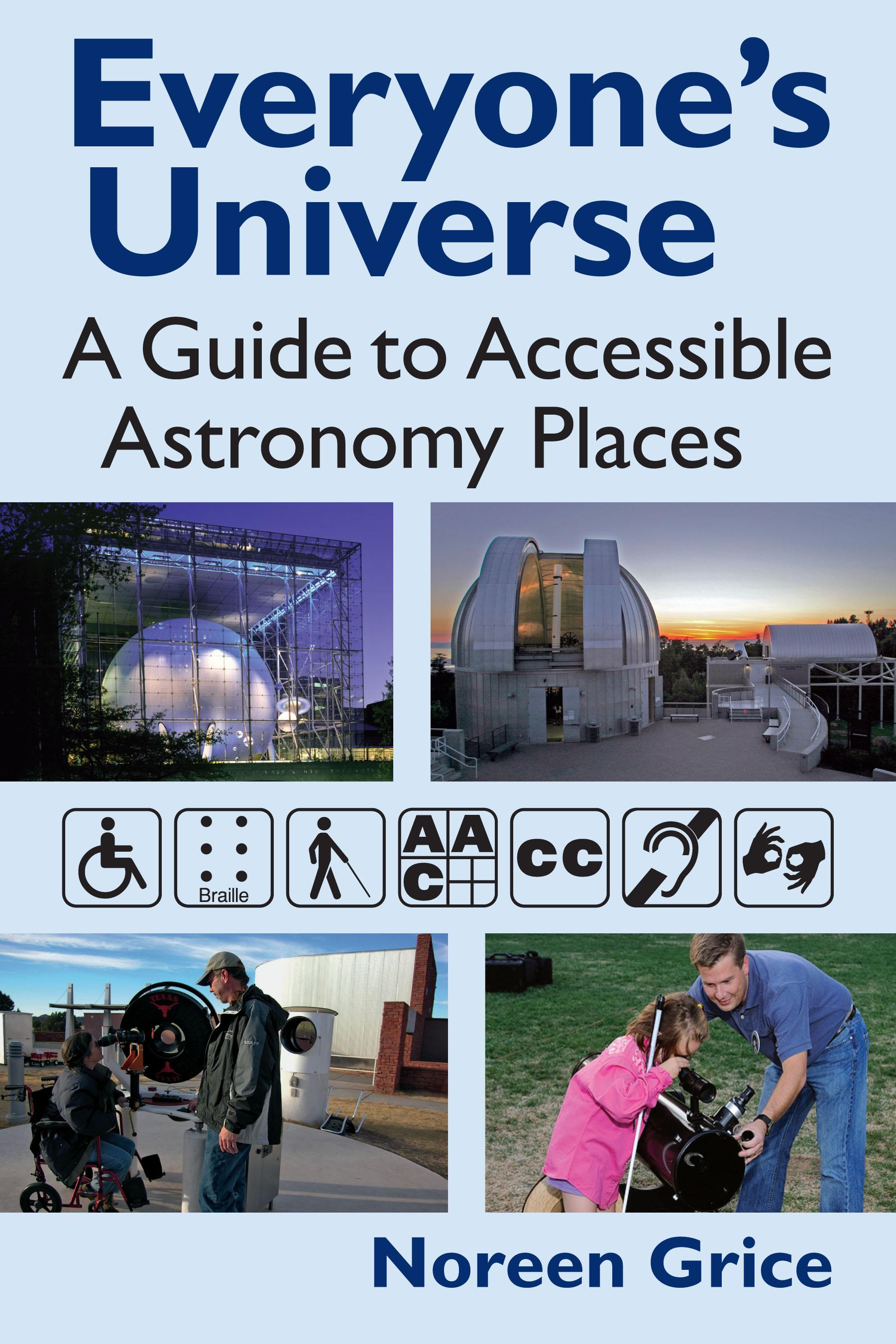 Everyone's Universe: A Guide to Accessible Astronomy Places EB9780983356714