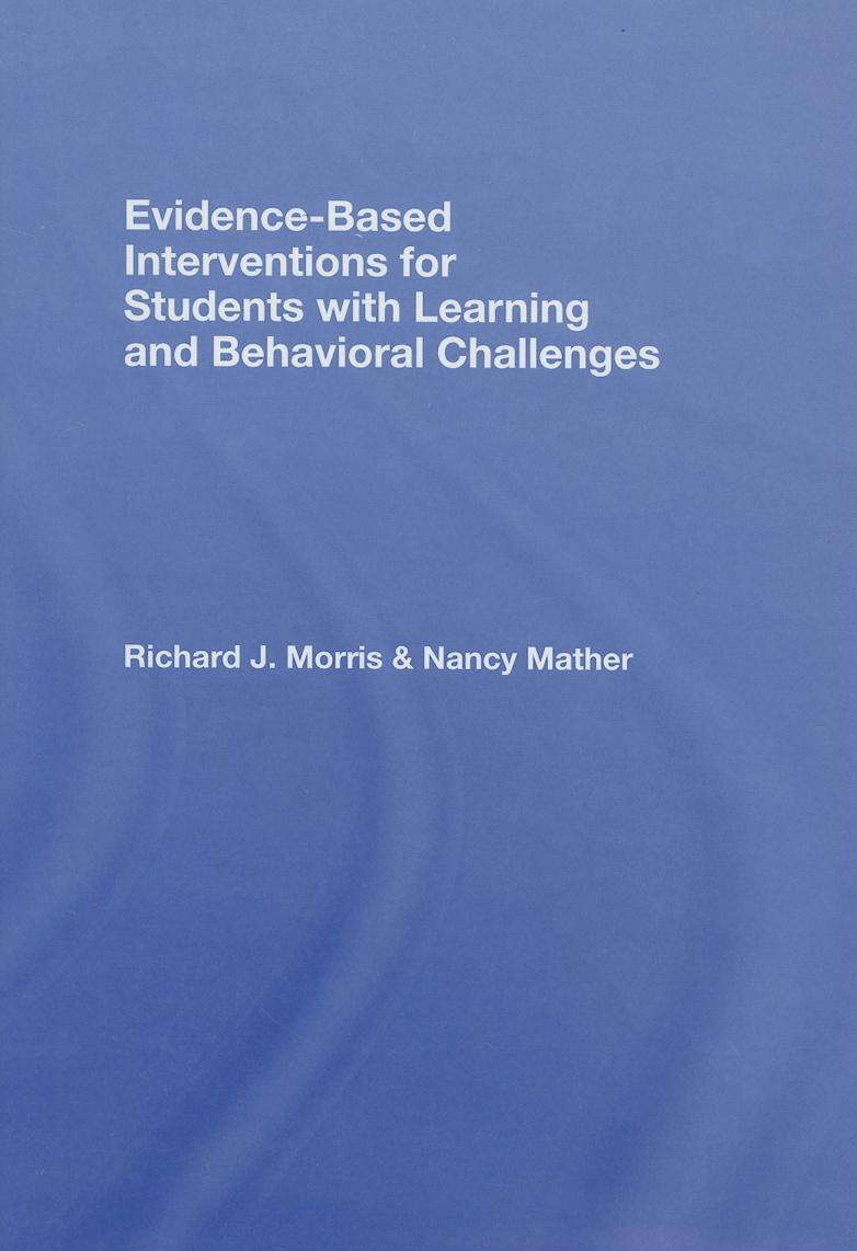 Evidence-Based Interventions for Students with Learning and Behavioral Challenges EB9780203938546
