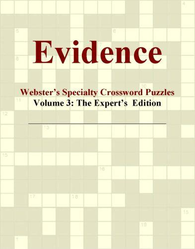 Evidence - Webster's Specialty Crossword Puzzles, Volume 3: The Expert's  Edition EB9780546425956