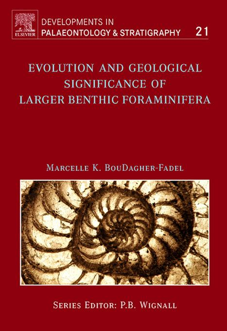 Evolution and Geological Significance of Larger Benthic Foraminifera EB9780080931753
