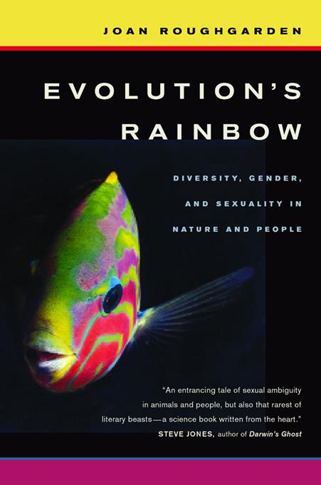 Evolution's Rainbow: Diversity, Gender, and Sexuality in Nature and People EB9780520901650