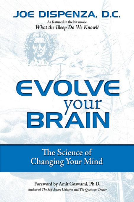 Evolve Your Brain: The Science of Changing Your Mind EB9780757397790