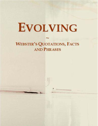 Evolving: Webster?s Quotations, Facts and Phrases