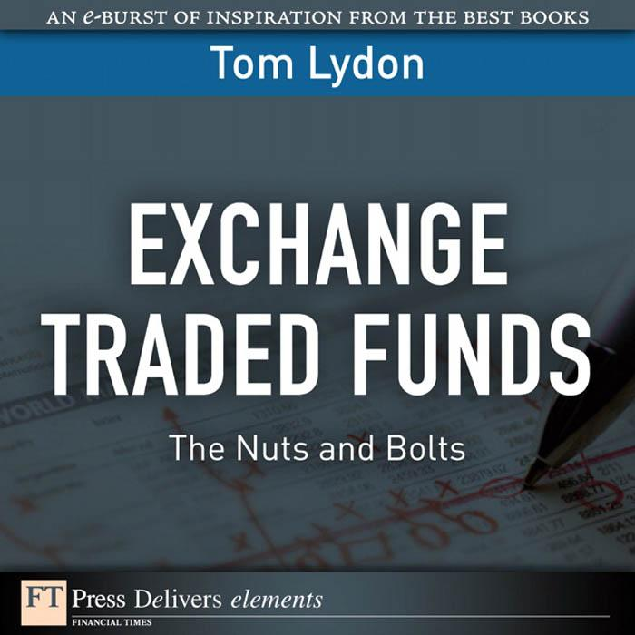 Exchange Traded Funds: The Nuts and Bolts EB9780132466967