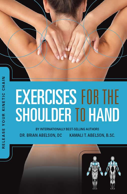 Exercises for the Shoulder to Hand - Release Your Kinetic Chain: Release Your Kinetic Chain EB9780973384871