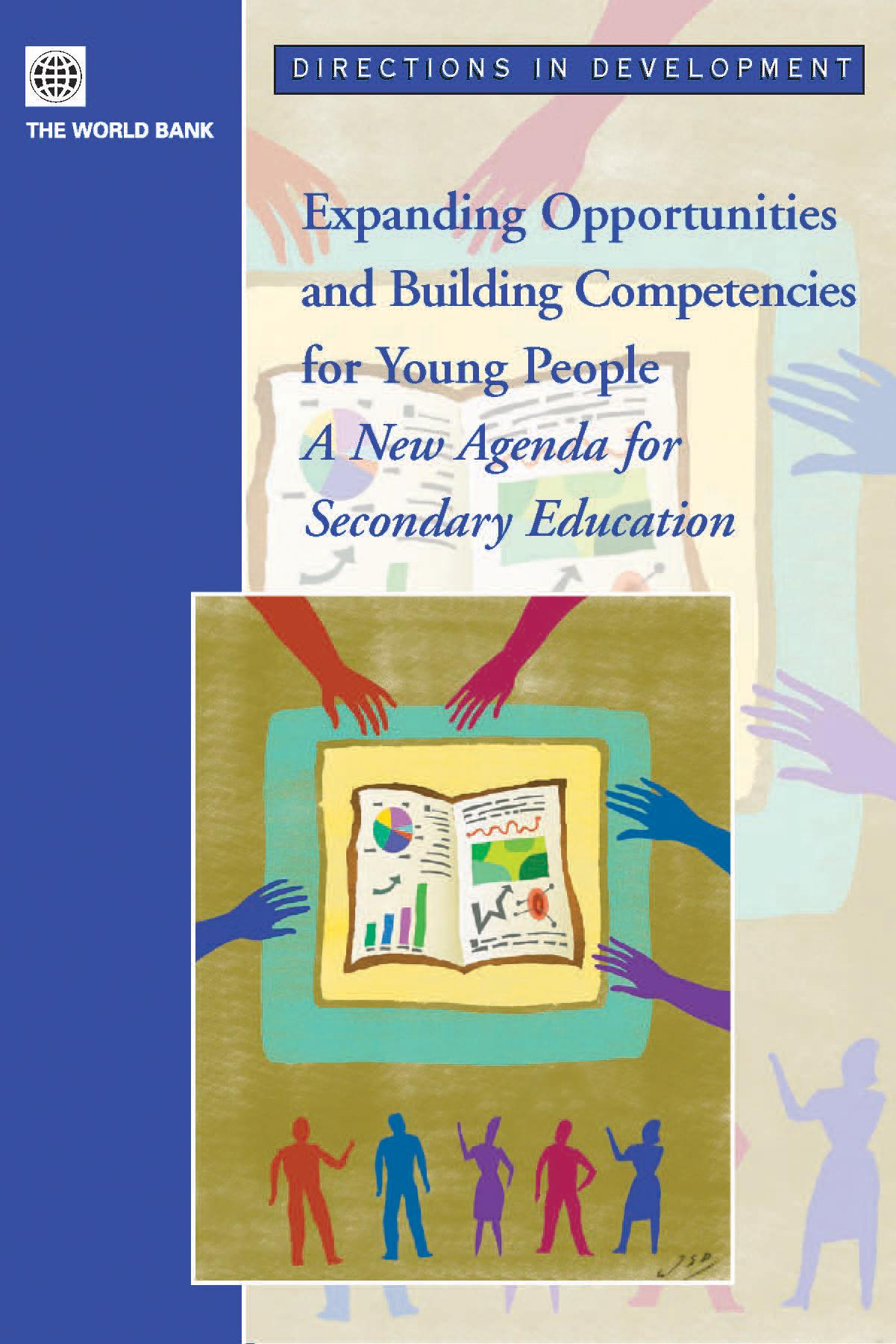 Expanding Opportunities and Building Competencies for Young People: A New Agenda for Secondary Education EB9780821361696