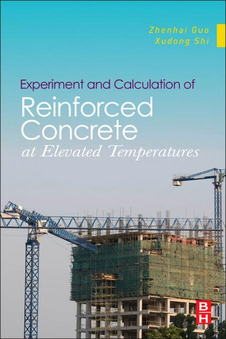 Experiment and Calculation of Reinforced Concrete at Elevated Temperatures: Experiment and Calculation EB9780123869630