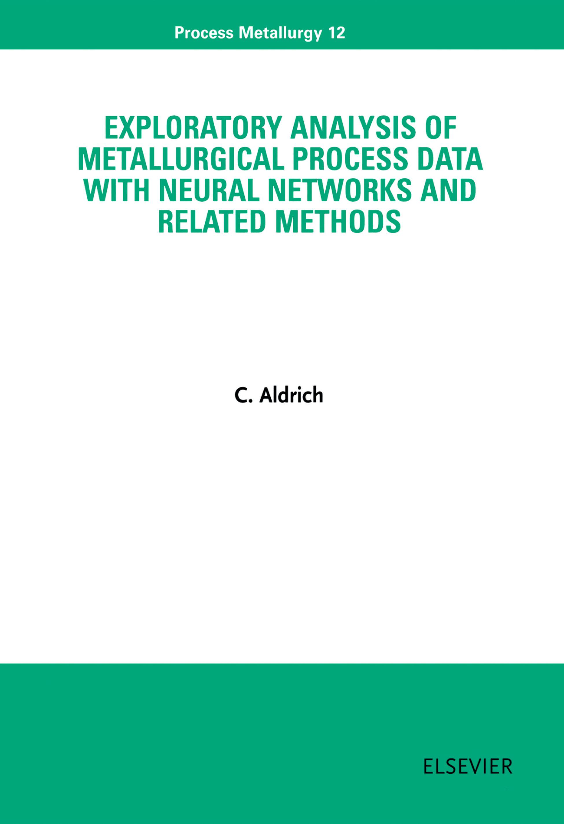 Exploratory Analysis of Metallurgical Process Data with Neural Networks and Related Methods EB9780080531465