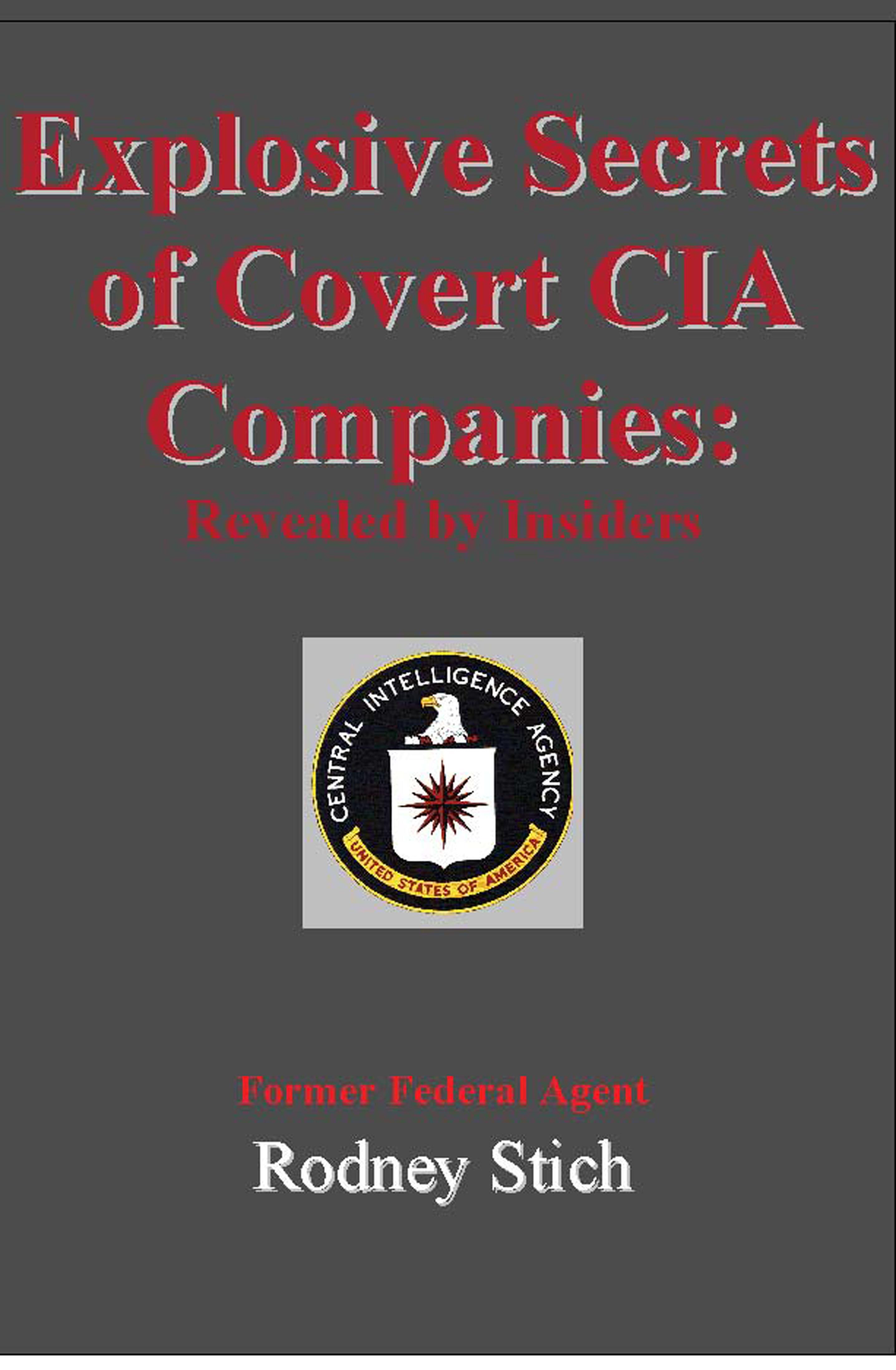 Explosive Secrets of Covert CIA Companies EB9780932438461