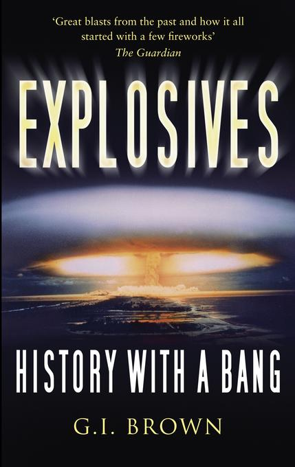Explosives: History With A Bang EB9780752476148