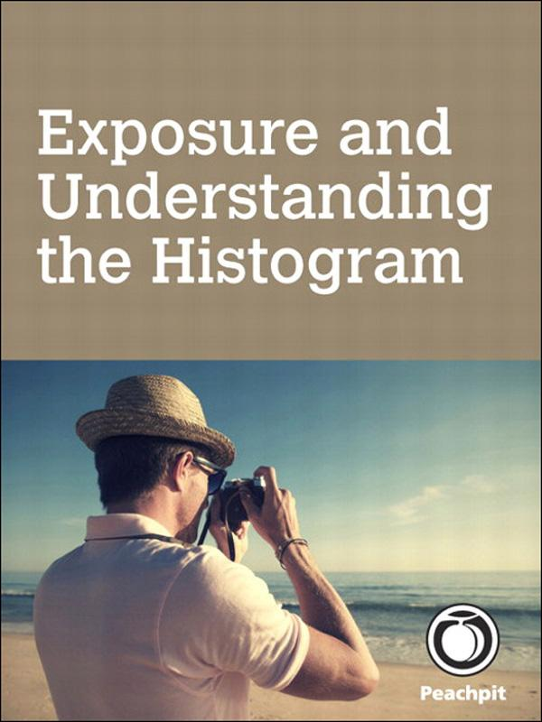 Exposure and Understanding the Histogram EB9780132885133