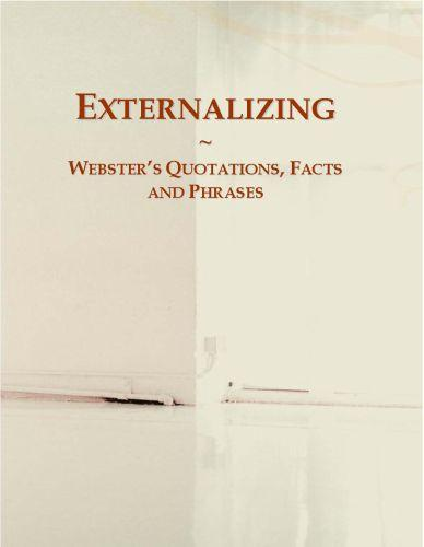 Externalizing: Webster?s Quotations, Facts and Phrases