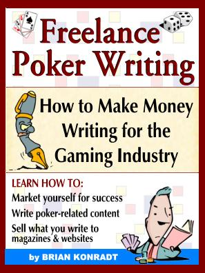 FREELANCE POKER WRITING: How to Make Money Writing for the Gaming Industry EB9780979258206