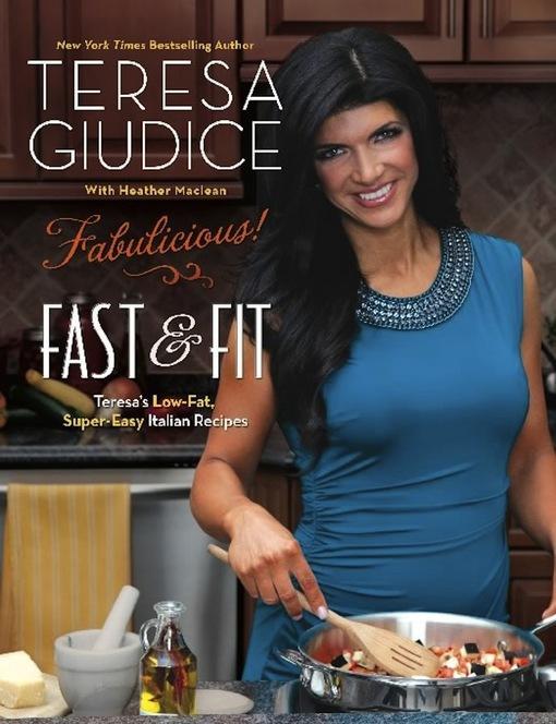 Fabulicious!: Fast & Fit: Teresa's Low-Fat, Super-Easy Italian Recipes EB9780762445622