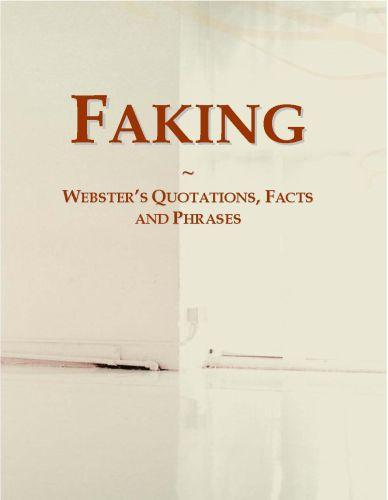 Faking: Webster?s Quotations, Facts and Phrases