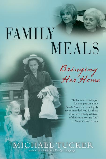 Family Meals: Coming Together to Care for an Aging Parent EB9780802198945