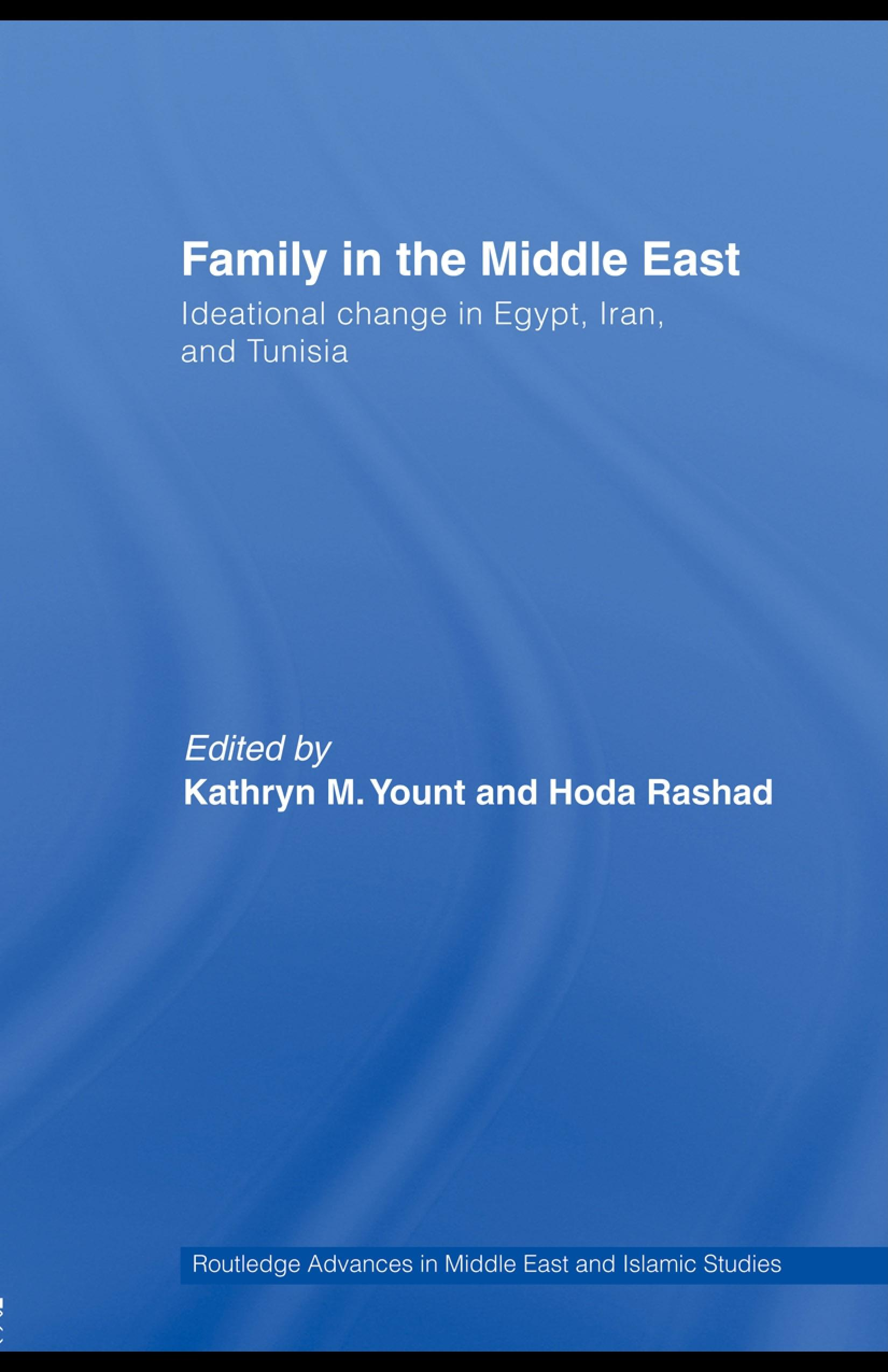 Family in the Middle East: Ideational change in Egypt, Iran and Tunisia EB9780203894057