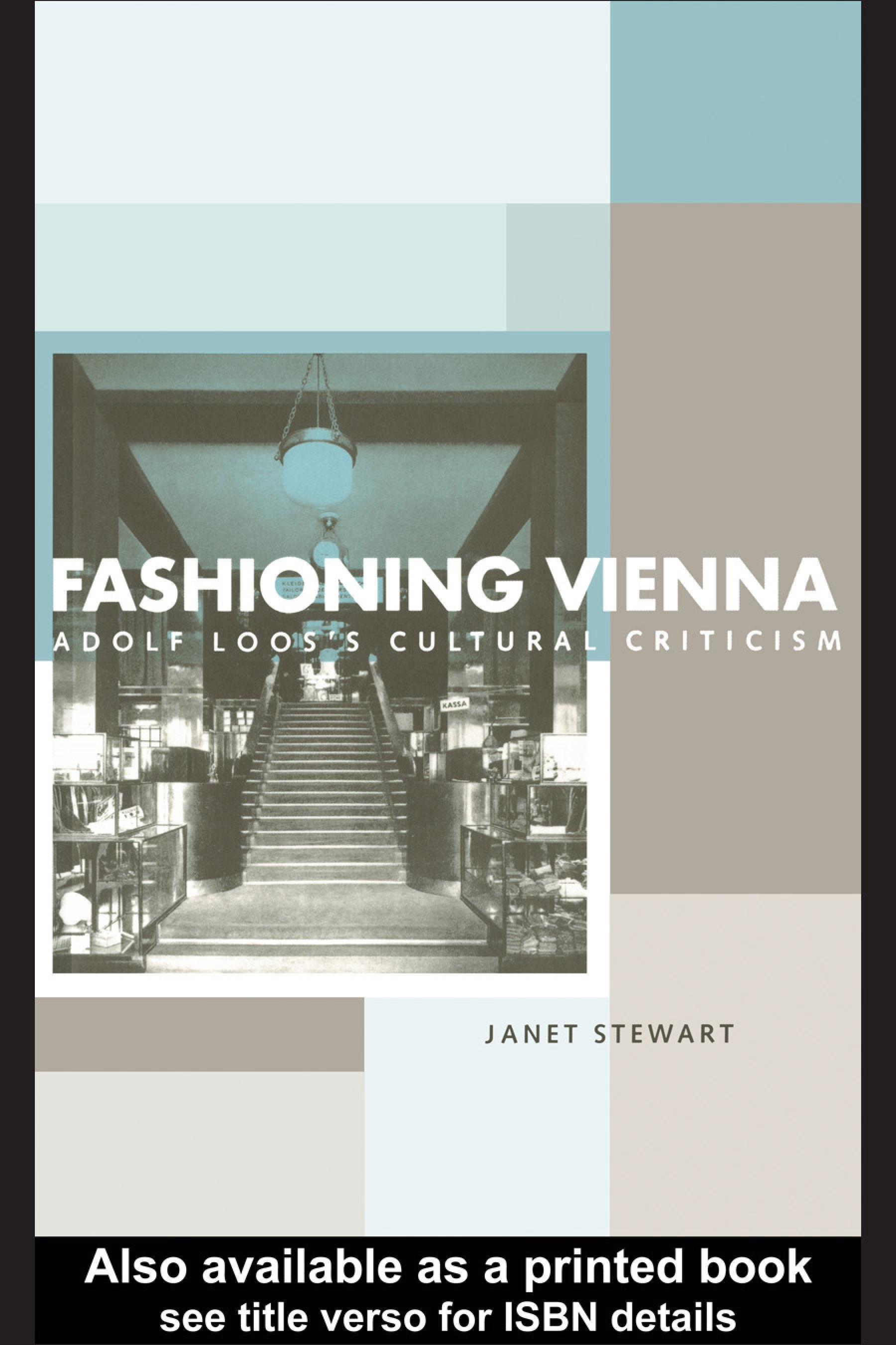 Fashioning Vienna: Adolf Loos's Cultural Criticism EB9780203361139
