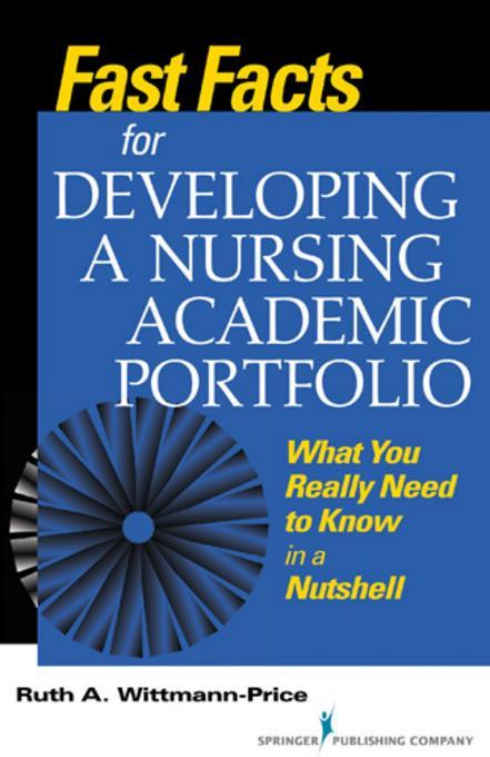 Fast Facts for Developing a Nursing Academic Portfolio EB9780826120397