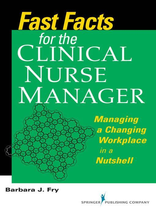 Fast Facts for the Clinical Nurse Manager EB9780826125699