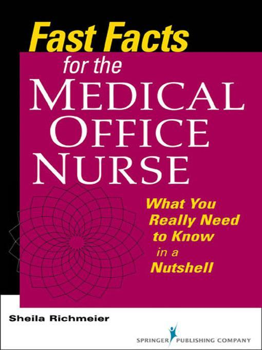 Fast Facts for the Medical Office Nurse EB9780826106803