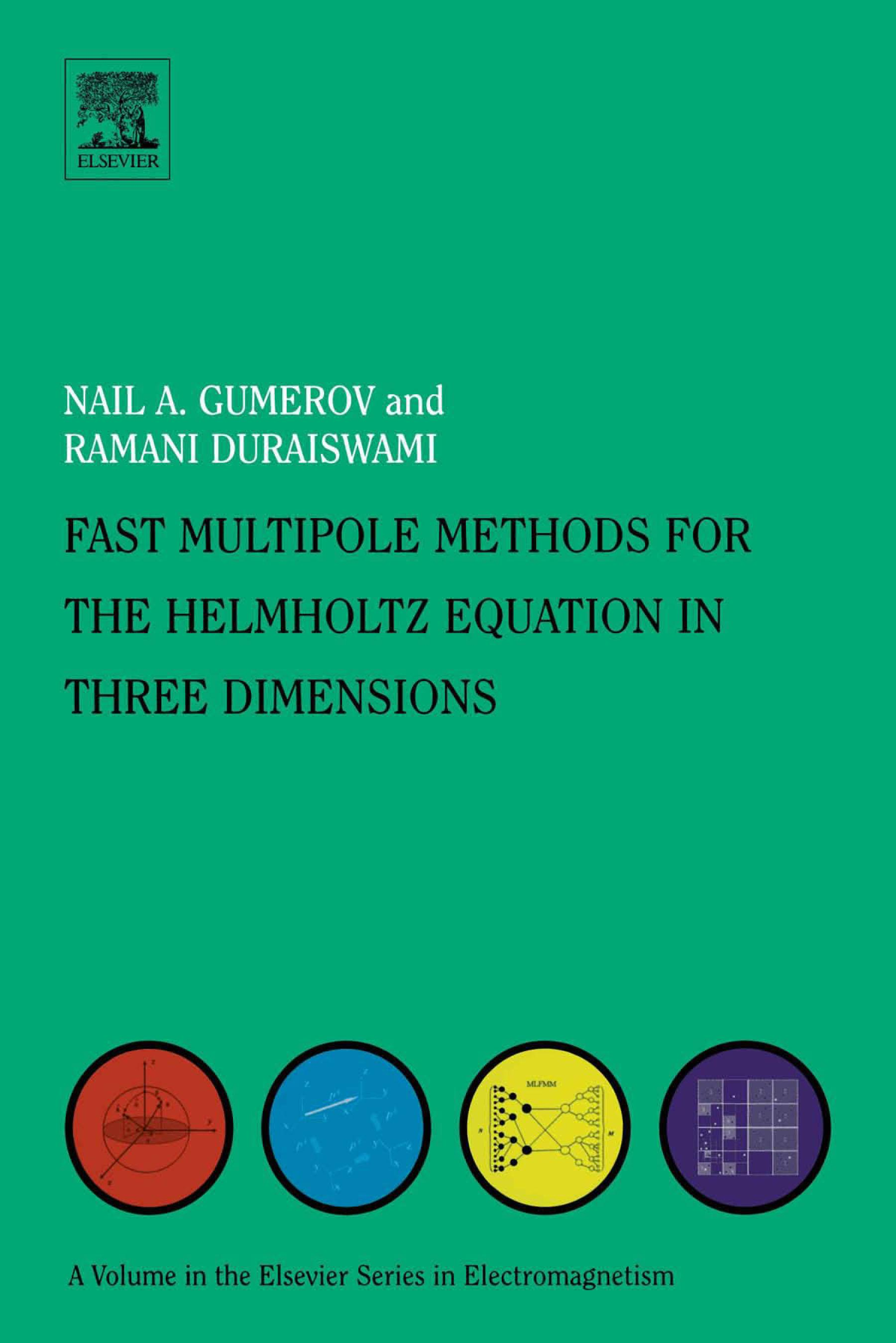 Fast Multipole Methods for the Helmholtz Equation in Three Dimensions EB9780080531595