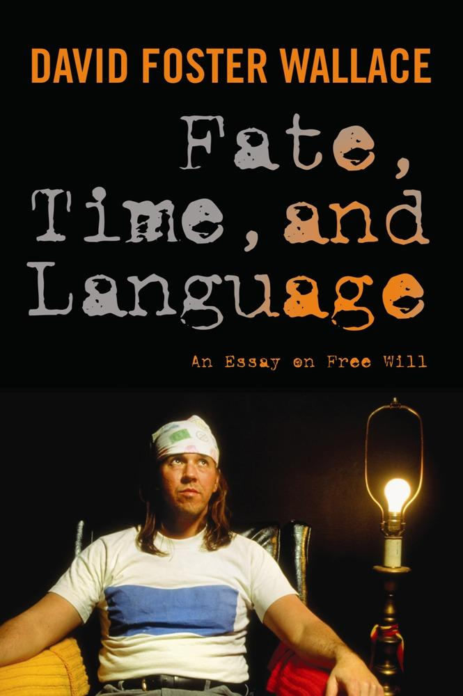Fate, Time, and Language: An Essay on Free Will EB9780231527071