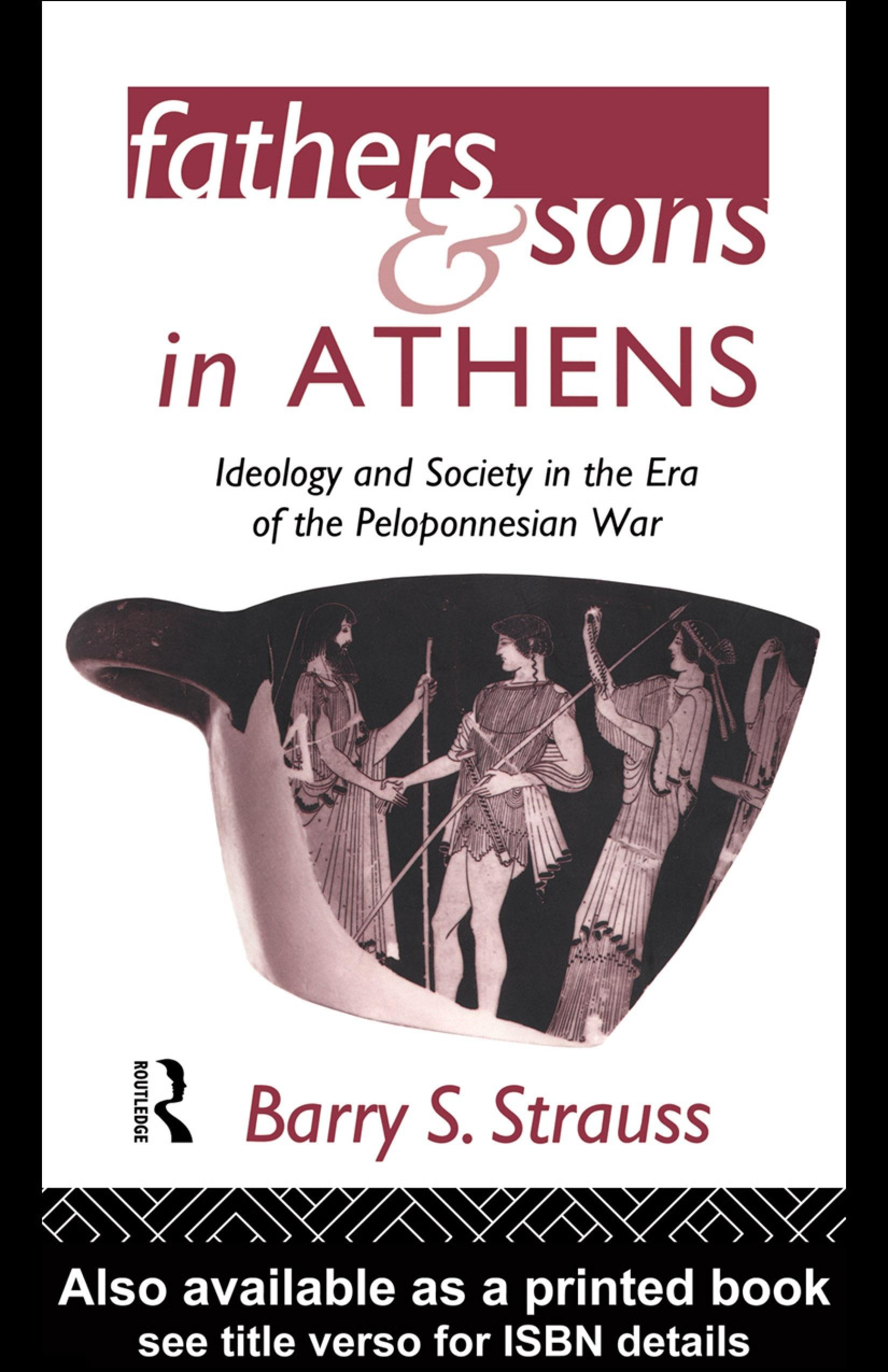 Fathers and Sons in Athens: Ideology and Society in the Era of the Peloponnesian War EB9780203034910