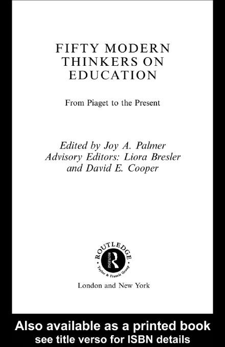 Fifty Modern Thinkers on Education EB9780203772935
