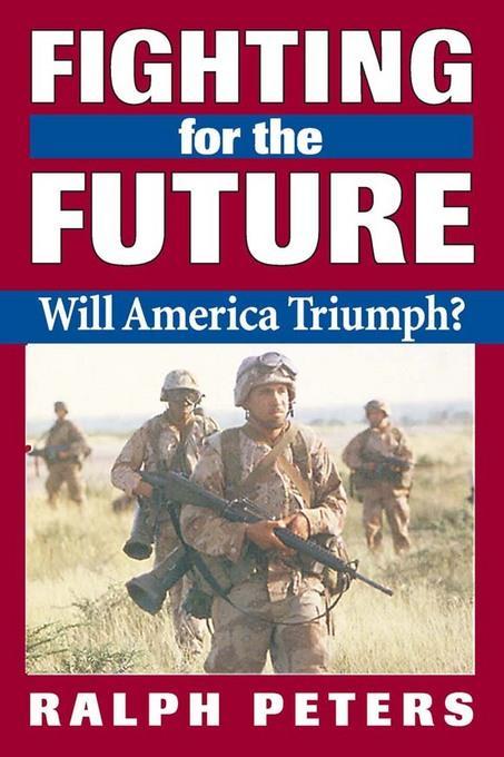 Fighting for the Future: Will America Triumph? EB9780811740456