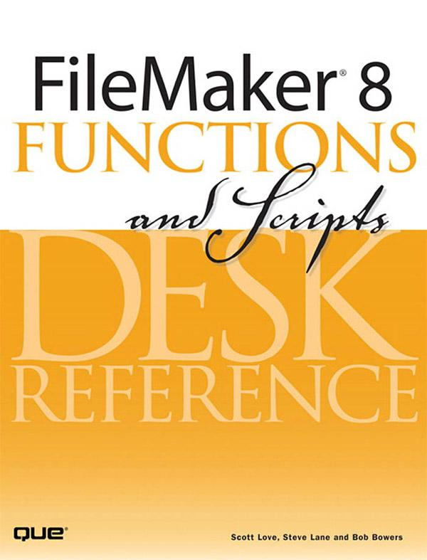 FileMaker 8 Functions and Scripts Desk Reference EB9780132713757