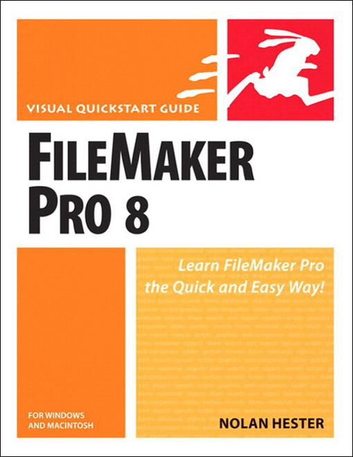 FileMaker Pro 8 for Windows and Macintosh: Visual QuickStart Guide EB9780132712385