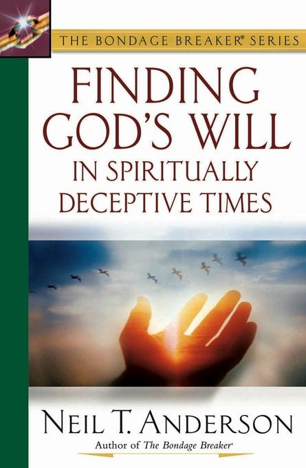 Finding God's Will in Spiritually Deceptive Times EB9780736938891