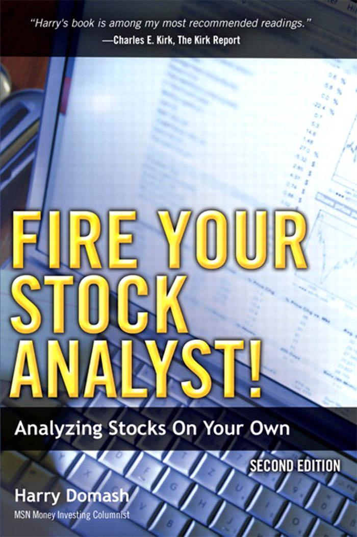 Fire Your Stock Analyst!: Analyzing Stocks On Your Own EB9780137040278