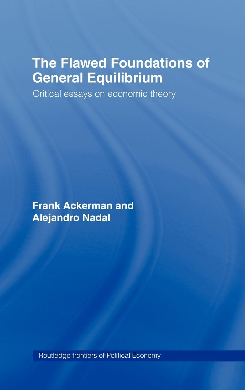 Flawed Foundations of General Equilibrium Theory EB9780203799963