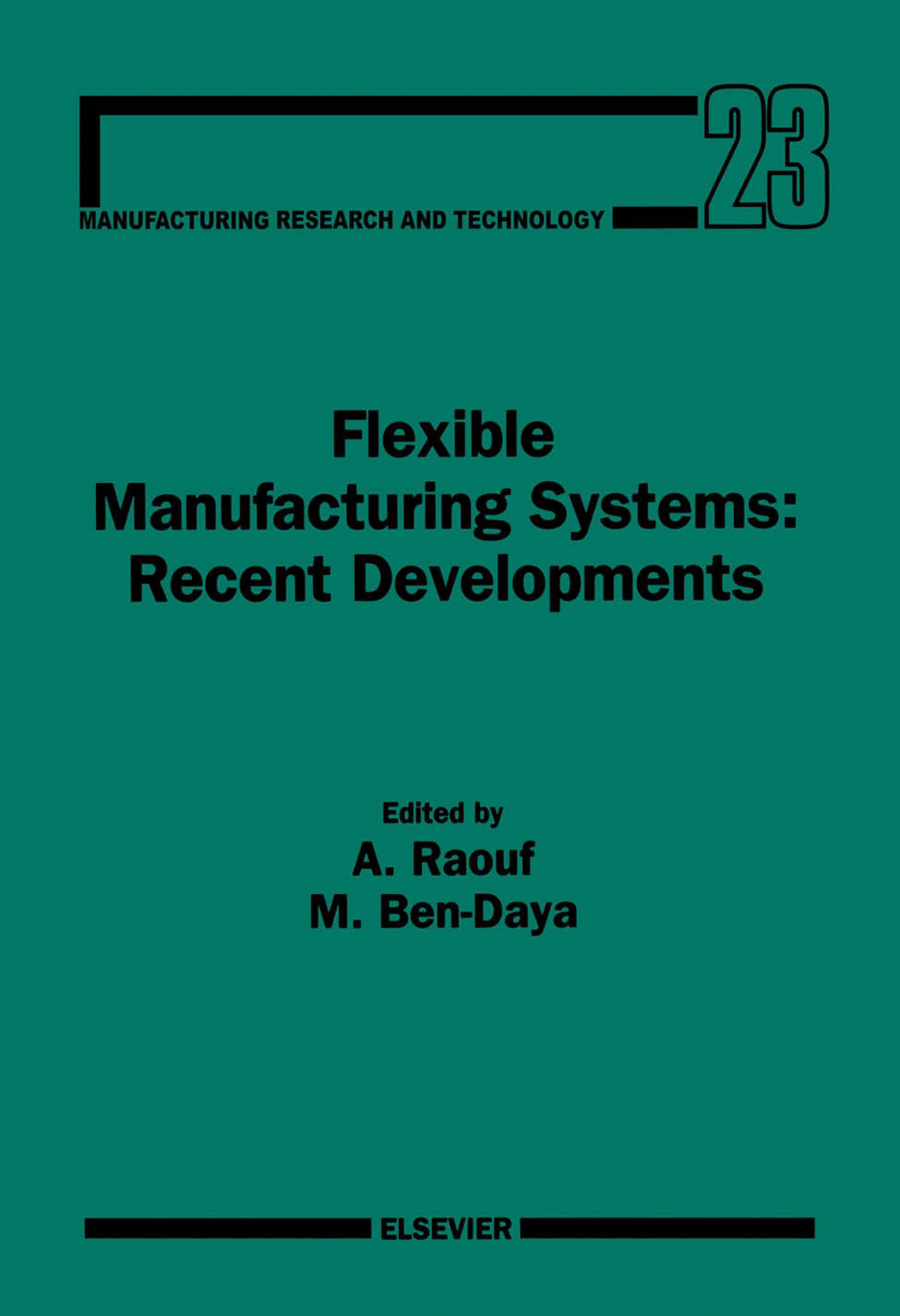 Flexible Manufacturing Systems: Recent Developments: Recent Developments EB9780080531694
