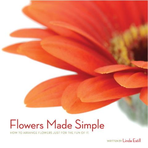 Flowers Made Simple - How to arrange flowers just for the fun of it. EB9780979459504