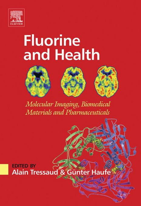 Fluorine and Health: Molecular Imaging, Biomedical Materials and Pharmaceuticals EB9780080558110