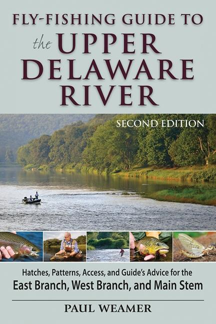 Fly-Fishing Guide to the Upper Delaware River, 2nd Edition EB9780811744928