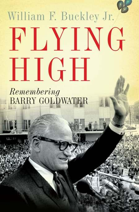 Flying High: Remembering Barry Goldwater EB9780786732111