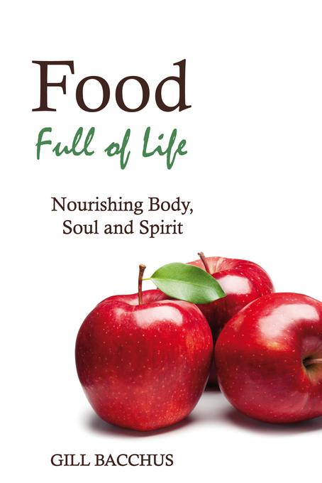 Food Full of Life: Nourishing Body, Soul and Spirit EB9780863159404
