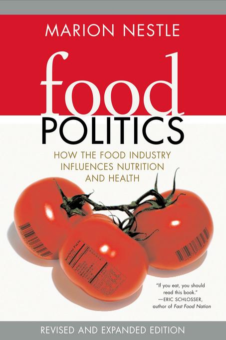 Food Politics: How the Food Industry Influences Nutrition and Health, Revised and Expanded Edition EB9780520934467