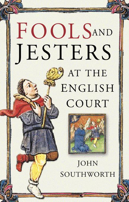 Fools and Jesters at the English Court EB9780752479866