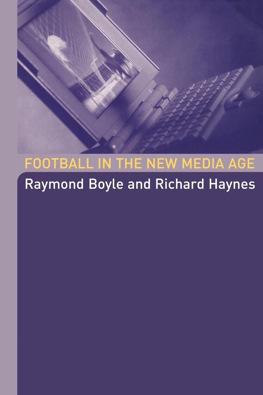 Football in the New Media Age EB9780203600467