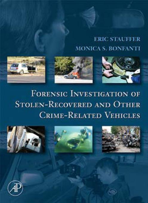 Forensic Investigation of Stolen-Recovered and Other Crime-Related Vehicles EB9780080477886